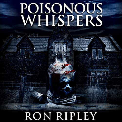 Ron Ripley: Poisonous Whispers