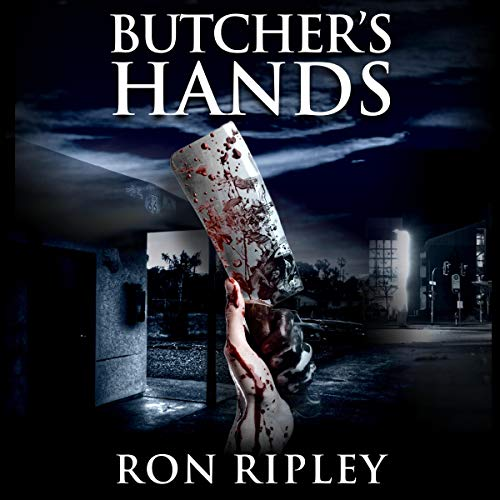 Ron Ripley: Butcher's Hands