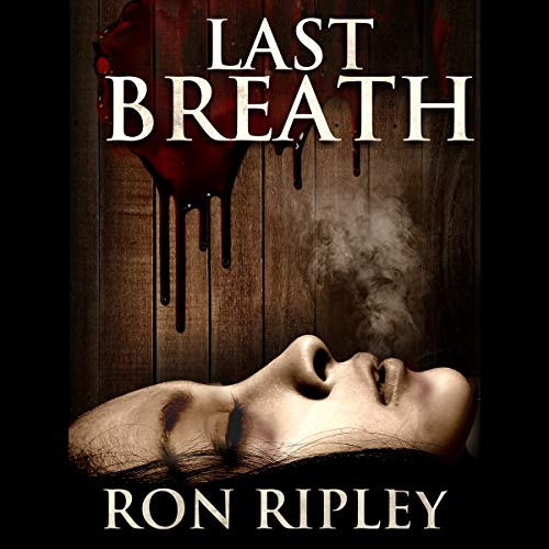 Ron Ripley: Last Breath