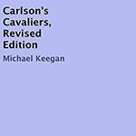 Mike Keegan: Carlson's Cavaliers