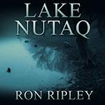 Ron Ripley: Lake Nutaq