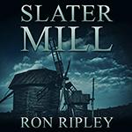 Ron Ripley: Slater Mill