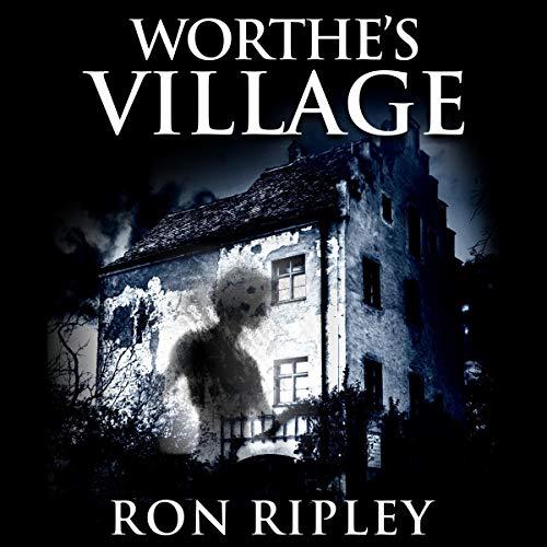 Ron Ripley: Worthe's Village